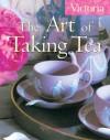 Victoria The Art of Taking Tea - Kim Waller