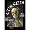 Cursed! (With Bonus Material!) - J.R. Rain,  Scott Nicholson