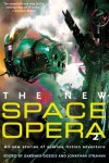 The New Space Opera 2: All-new stories of science fiction adventure - Gardner R. Dozois, Jonathan Strahan, Neal Asher, Garth Nix, Sean Williams, Bruce Sterling, Bill Willingham, John Meaney, Elizabeth Moon, Tad Williams, Justina Robson, John Scalzi, Mike Resnick, John C. Wright, Robert Charles Wilson, Peter Watts, John Kessel, Cory Doctorow