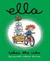 Ella Takes The Cake - Carmela D'amico, Steven D'Amico, Steve D'amico