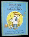 Little Fox Goes to the End of the World - Ann Tompert, John Wallner