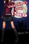 Valentine's Day of the Undead - Stacey Jay
