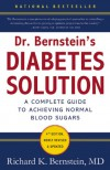 Dr. Bernstein's Diabetes Solution: The Complete Guide to Achieving Normal Blood Sugars - Richard K. Bernstein