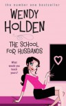 The School for Husbands - Wendy Holden