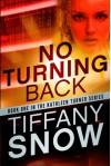 No Turning Back (The Kathleen Turner Series) - Tiffany Snow