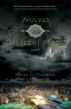 Wolves of the Crescent Moon - Yousef Al-Mohaimeed