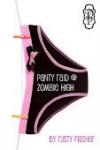Panty Raid @ Zombie High - Rusty Fischer
