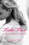 Take Two - Whitney G., Whitney Gracia Williams