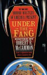 Under the Fang (The Horror Writers of America) - Robert R. McCammon, Nancy A. Collins, Richard Laymon, J.N. Williamson, Ed Gorman, Brian Hodge, David N. Meyer III, Thomas F. Monteleone, Clifford V. Brooks, Lisa W. Cantrell, Dan Perez, Clint Collins, Sidney Williams, Robert Petitt, Al Sarrantonio, Charles de Lint, Chet