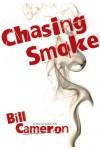 Chasing Smoke - Bill Cameron