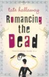 Romancing the Dead - Tate Hallaway