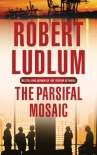 The Parsifal Mosaic - Robert Ludlum