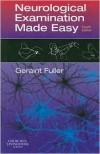 Neurological Examination Made Easy - Geraint Fuller