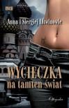 Wycieczka na tamten świat - Anna Litwinow, Siergiej Litwinow