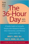 The 36-Hour Day: A Family Guide to Caring for Persons with Alzheimer Disease, Related Dementing Illnesses, and Memory Loss Later in Life (Mass Market) - Nancy L. Mace, Peter V. Rabins