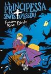 La Principessa Spaventapasseri (Italian Edition) - Federico Rossi Edrighi