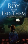 The Boy Who Led Them - George Chittenden