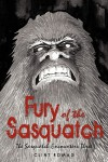 Fury of the Sasquatch: The Sasquatch Encounters Three - Clint Romag