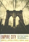 Empire City: New York Through the Centuries - Kenneth T. Jackson