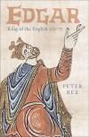 Edgar, King of the English, 959-75 - Peter Rex