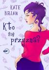 Kto się przyzna - Kate Brian