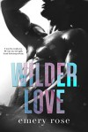 Wilder Love - Emery Rose