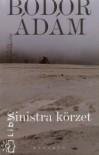 Sinistra körzet - Ádám Bodor