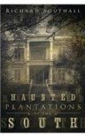 Haunted Plantations of the South - Richard Southall