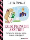 Falsi principi azzurri (Chic & Chick) (Italian Edition) - Lucia Bonelli