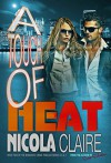 A Touch Of Heat (H.E.A.T. Book 2) - Nicola Claire