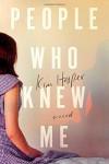 People Who Knew Me: A Novel - Kim Hooper