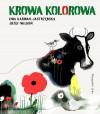Krowa kolorowa - Ewa Karwan-Jastrzębska, Józef Wilkoń