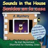 Sounds in the House - Sonidos En La Casa: A Mystery (in English and Spanish) - Karl Beckstrand
