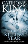 The Killing Year - Catriona King
