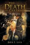 The Death of Carthage - Robin E. Levin