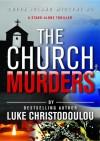The Church Murders - Luke Christodoulou