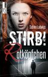 Stirb! Rotköpfchen - Sabine Ludwigs