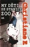 My děti ze stanice ZOO - Zuzana Soukupová, Horst Rieck, Kai Hermann, Christiane F.