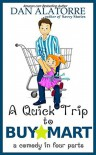 There's No Such Thing As A Quick Trip To BuyMart!: Go in for bananas, come out with a lawn mower (Savvy Stories) - Dan Alatorre