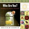 Who Are You?: 101 Ways of Seeing Yourself - Malcolm Godwin