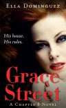 Grace Street (A Chapter 8 Novel #1) - Ella Dominguez