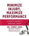 Minimize Injury, Maximize Performance: A Sports Parent's Survival Guide - Myatt Murphy, Dr. Tommy John