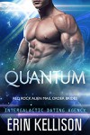 Quantum: Red Rock Alien Mail Order Brides 1 (Intergalactic Dating Agency) - Erin Kellison