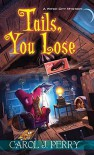 Tails, You Lose - Carol J. Perry