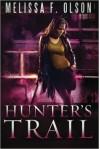 Hunter's Trail (A Scarlett Bernard Novel) - Melissa F. Olson