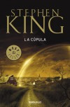 La cupula / Under the Dome (Spanish Edition) - Stephen King