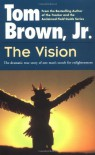The Vision: The Dramatic True Story of One Man's Search for Enlightenment - Tom Brown Jr.