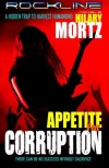 Appetite for Corruption: A Rockline Novel (Volume 1) - Hilary Mortz