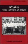 Nesarim: Child Survivors of Terezin - Thelma Gruenbaum