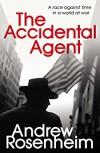 The Accidental Agent - Andrew Rosenheim